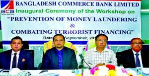"Dr. Engr. Rashid A. Chowdhury, Chairman of Bangladesh Commerce Bank Limited, attends a workshop on ""Prevention of Money Laundering & Combating Terrorist financing"" organized by Muradpur Branch in Chittagong at its premises recently. Zafar Alam, Managing Director (CC), Kazi Md. Rezaul Karim, DMD of the Bank and Md. Mobarak Hossain, Principal of the Bank's Training Institute were also present."