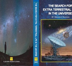 "Obaidur Rahman's ""The search for extra-terrestrial life in the Universe""./ The Cosmic window to the Life beyond Earth"