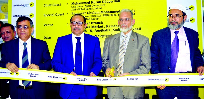 Mohammad Kutub Uddowllah, Chairman, Audit Committee of NRB Global Bank Ltd, inaugurating its 52nd Branch at Badher Hat in Noakhali on Wednesday. Managing Director Syed Habib Hasnat, Branch Managers from Chattogram region were also present.