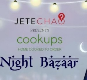 "This Ramadan, Enjoy an Evening Out at ""Jete Chao? Presents Cookups Night Bazaar"""